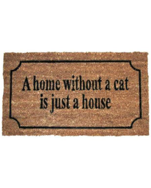 """Kokosmåtte med tekst """"A home without a cat is just a house"""""""