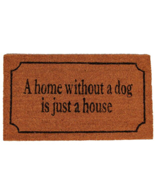 "Kokosmåtte med tekst ""A home without a dog is just a house"""