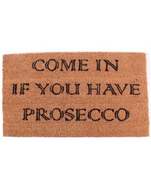 "Kokosmåtte med tekst ""Come in if you have prosecco"""