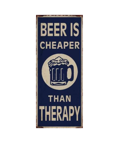 """Metalskilt med tekst. """"Beer is cheaper than therapy"""""""