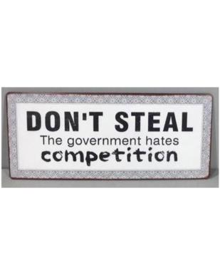 """Metalskilt med tekst. """"Don't steal"""