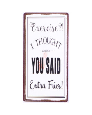 """Magnet med tekst. """"Exercise?! I thought you said extra fries"""""""