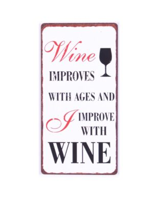 """Magnet med tekst. """"Wine improves with ages and I improve with wine"""""""