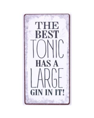"""Magnet med tekst. """"The best Tonic has a large gin in it"""""""