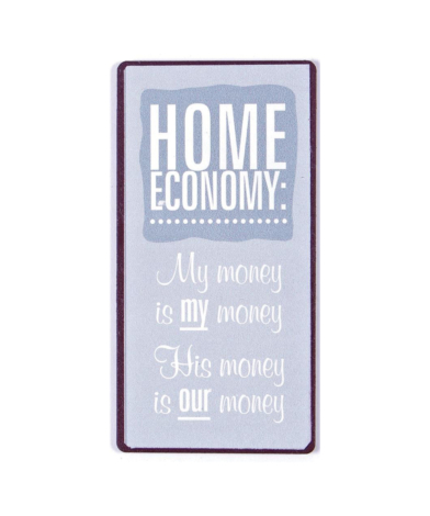 "Magnet med tekst. ""Home economy: My money is MY money"