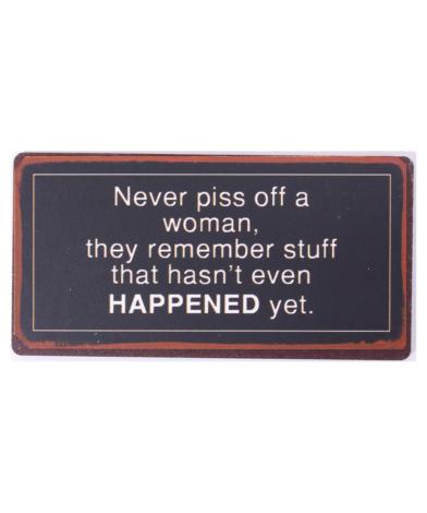 "Magnet med tekst. ""Never piss off a woman"