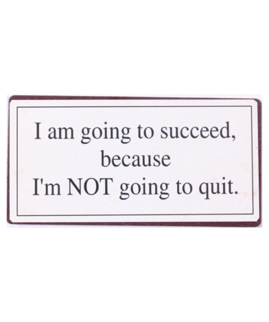 """Magnet med tekst. """"I am going to succeed"""