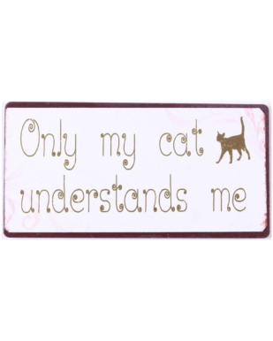 """Magnet med tekst. """"Only my cat understand me"""""""