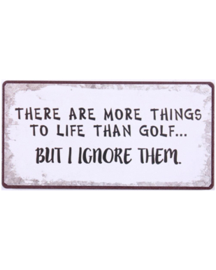"""Magnet med tekst. """"There are more things to life than golf… but i ignore them."""""""