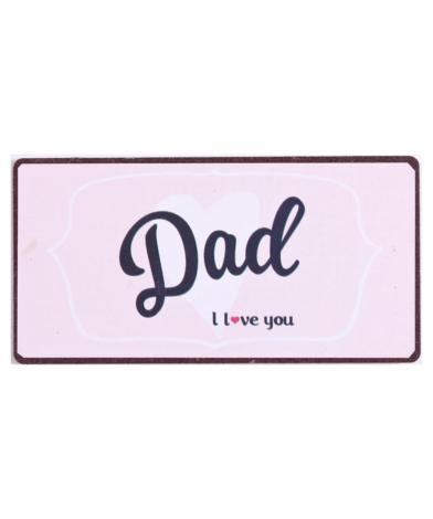 """Magnet med tekst. """"Dad I love you"""""""